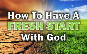 How To Have A Fresh Start With God