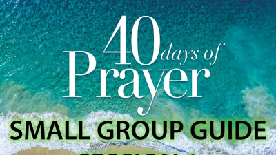 40 Days of Prayer - Small Group Guide (Session 1)
